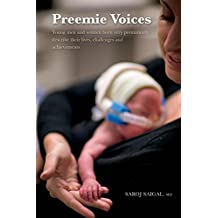 Preemie Voices: Young men and women born very prematurely describe their lives, challenges and achievements