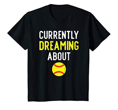 Dreaming About Softball - Kids Funny Dreaming About Softball Youth T Shirt Cute Gift Girl