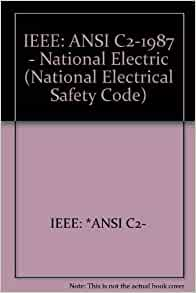 National Electrical Safety Code: 1987 American National