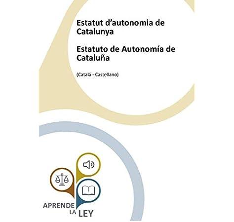 Estatut dautonomia de Catalunya Estatuto de Autonomía de Cataluña: Amazon.es: la Ley, Aprende: Libros