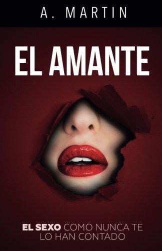 El amante (Spanish Edition) [A. Martin] (Tapa Blanda)
