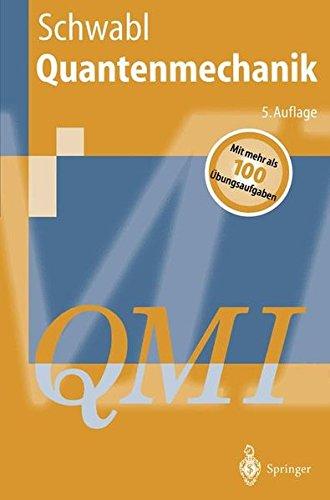 Quantenmechanik (QMI) (Springer-Lehrbuch)