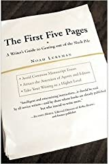 By Noah Lukeman The First Five Pages: A Writer's Guide to Staying Out of the Rejection Pile (text only)[Paperback]2005 Paperback