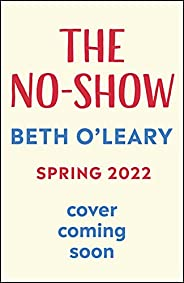 The No-Show: The heart-warming new novel from the author of The Flatshare and The Switch (English Edition)