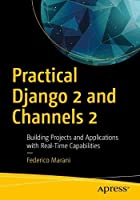 Practical Django 2 and Channels 2 Front Cover