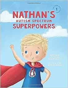 Amazon com: Nathan's Autism Spectrum Superpowers (One Three