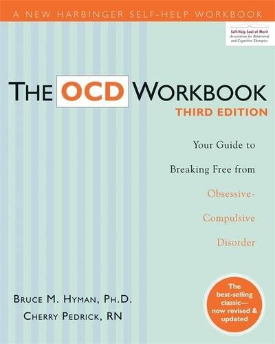 The OCD Workbook: Your Guide to Breaking Free from Obsessive-Compulsive Disorder (A New Harbinger Self-Help Workbook) [Bruce M. Hyman PhD  LCSW - Cherlene Pedrick RN] (Tapa Blanda)