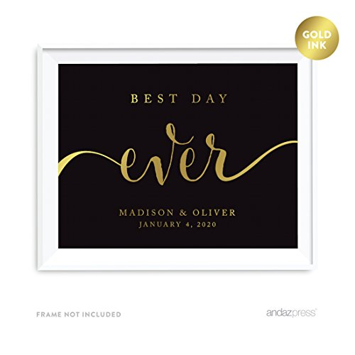 Andaz Press Personalized Wedding Party Signs, Black and Metallic Gold Ink, 8.5x11-inch, Best Day Ever, 1-Pack, Custom Made Any Name
