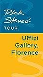 Rick Steves' Tour: Uffizi Gallery, Florence
