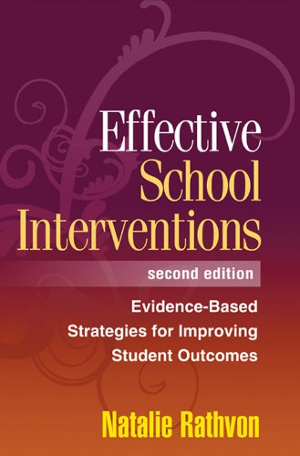 Download Effective School Interventions, Second Edition: Evidence-Based Strategies for Improving Student Outcomes Pdf
