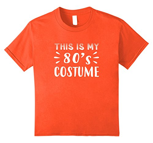 Kids Funny THIS IS MY 80s COSTUME Halloween T-Shirt 12 Orange (80s Dress Up For Boys)