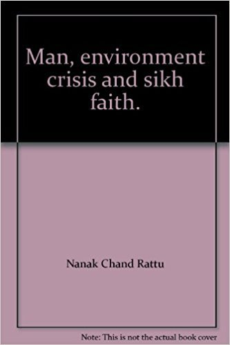 Man, environment crisis and sikh faith.