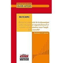 Frantz Rowe. Penser la complexité de la dynamique entre changement organisationnel et systèmes d'information sous l'angle de la causalité (Les Grands Auteurs) (French Edition)