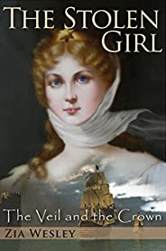 The Stolen Girl (The Veil and the Crown, Book 1)