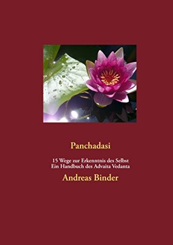 Panchadasi - 15 Wege zur Erkenntnis des Selbst: Ein Handbuch des Advaita Vedanta