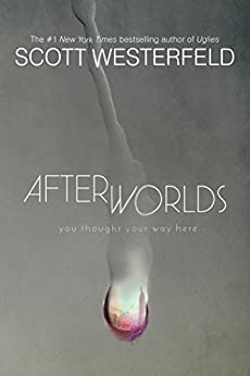 Afterworlds by [Westerfeld, Scott]