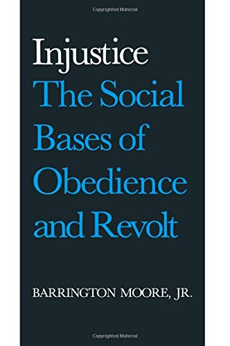 Injustice: The Social Bases of Obedience and Revolt
