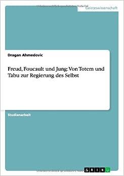 Book Freud, Foucault Und Jung: Von Totem Und Tabu Zur Regierung Des Selbst
