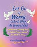 Let Go of Worry: Color & Pray the Word of God: A
