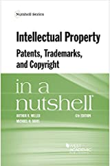 Intellectual Property, Patents, Trademarks, and Copyright in a Nutshell (Nutshells) Paperback
