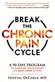 Break the Chronic Pain Cycle: A 90-Day Program to
