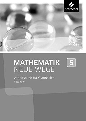 Mathematik Neue Wege SI - Ausgabe 2013 G8 für Nordrhein-Westfalen, Hamburg und Bremen: Lösungen 5