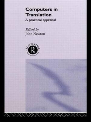 [(Computers in Translation: A Practical Appraisal )] [Author: John Newton] [Jul-2005] pdf epub