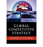 img - for [ [ [ Global Competitive Strategy[ GLOBAL COMPETITIVE STRATEGY ] By Spulber, Daniel F. ( Author )Jun-30-2011 Paperback book / textbook / text book