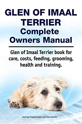 Glen of Imaal Terrier Complete Owners Manual. Glen of Imaal Terrier book for care, costs, feeding, grooming, health and training.