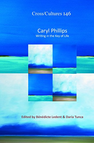 Caryl Phillips: Writing in the Key of Life (Cross/Cultures)