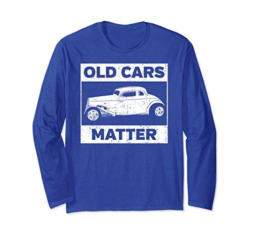 Unisex Vintage Roadster Old Cars Matter Shirt Large Royal Blue (Roadster Long Sleeve)