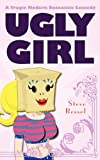 Ugly Girl, Steve Ressel, 0978748336