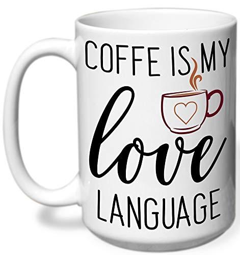 Coffee Is My Love Language Coffee Mug, Coffee Mug, Coffee Cup, Valentine's Day Mug