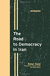 The Road to Democracy in Iran (Boston Review Books)