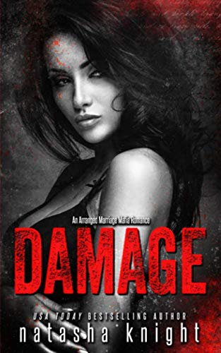 Damage: an Arranged Marriage Mafia Romance by Independently published