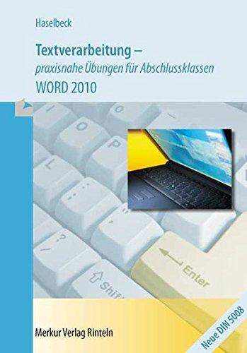 Textverarbeitung praxisnahe Übungen für Abschlussklassen: WORD 2010