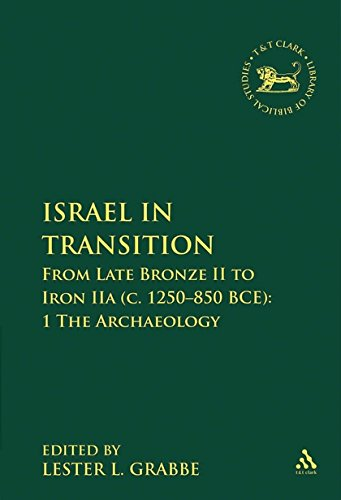 Israel in Transition: From Late Bronze II to Iron IIa (c. 1250-850 BCE): 1 The Archaeology (The Library of Hebrew Bible/Old Testament Studies)
