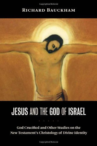 Download By Bauckham Richard Bauckham Richard - Jesus and the God of Israel: God Crucified and Other Studies on the New Testaments Christology of Divine Identity (11/15/08) ebook