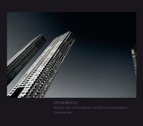 Descargar Libro Immadencity, Buenos Aires Contemporary Architecture According To Fernandoprats Fernando  Prats