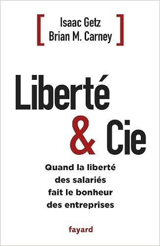 Amazon Fr Liberte Cie Brian M Carney Isaac Getz Livres