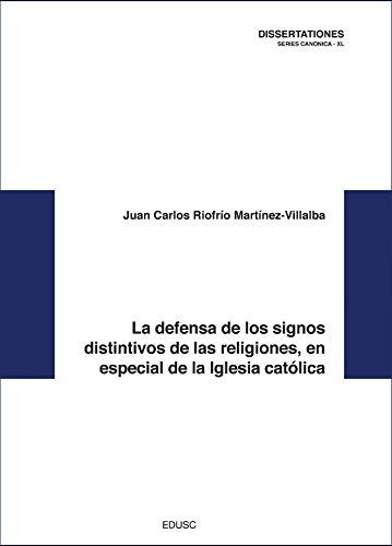 La defensa de los signos distintivos de las religiones, en especial de la Iglesia católica