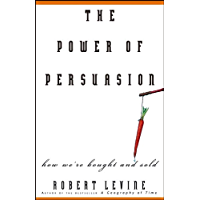The Power of Persuasion: How We're Bought and Sold (English Edition)