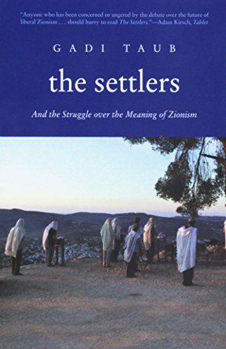 The Settlers and the Struggle over the Meaning of Zionism