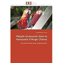 PEUPLE ET POUVOIR DANS LE VENEZUELA D HUGO CH
