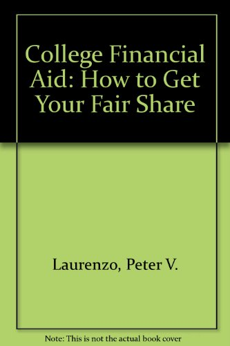 College Financial Aid : How To Get Your Fair Share