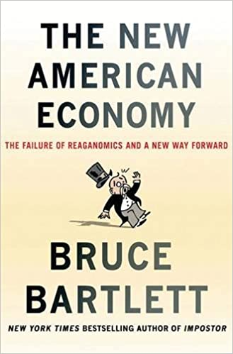 The New American Economy: The Failure of Reaganomics and a