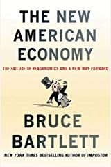The New American Economy: The Failure of Reaganomics and a New Way Forward Hardcover