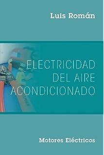 Electricidad del Aire Acondicionado: Motores Electricos (Spanish Edition)