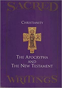 Christianity: The Apocrypha and the New Testament (Sacred Writings ...