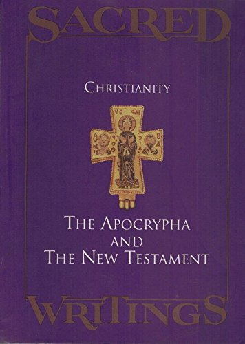 Christianity: The Apocrypha and the New Testament (Sacred Writings, Vol. 2)